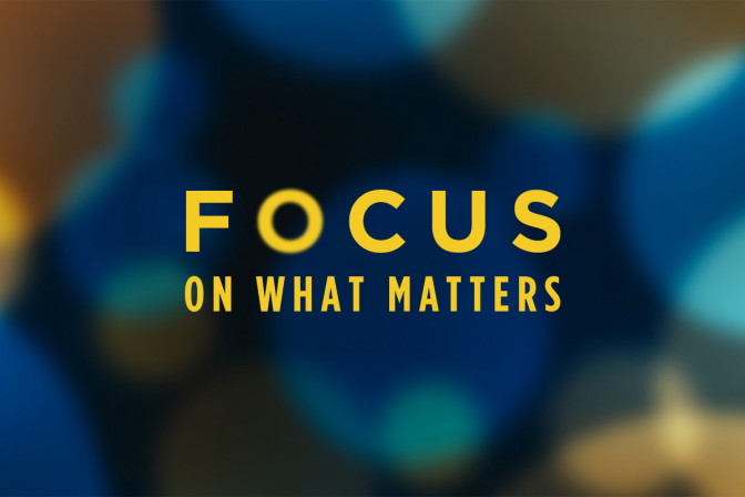 focus_on_what_matters-672x448